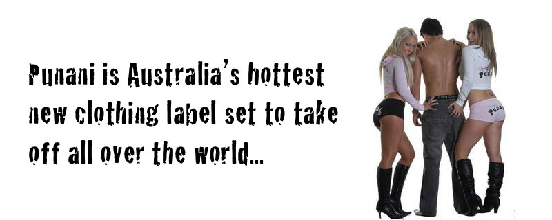 Punani is Australia's hottest new clothing label set to take off all over the world...