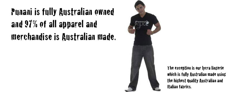 Fully Australian Owned. 97% of apparel manufactured in Australia from Australian made materials.
